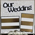 OUR WEDDING Basic Premade Scrapbook Page 12x12 Layout for Album ACC 1618