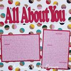 ALL ABOUT YOU Basic Premade Scrapbook Page 12x12 Layout for Album 2951