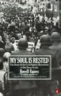 My Soul Is Rested: Movement Days in the Deep South Remembered by Howell Raines.