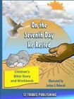 On the Seventh Day He Rested by 12 Tribes Publishi 12 Tribes Publishing.
