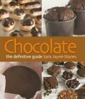 Chocolate: The Definitive Guide by Sara Jayne-Stanes.