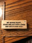 DIAMONDS Rubber Stamp wood mounted my advice deary start with smile get iver