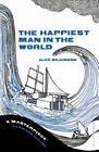 The Happiest Man in the World by Alec Wilkinson.