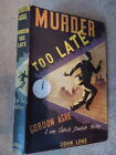 John Creasey Gordon Ashe MURDER TOO LATE crime 1st first edition 1947 john long