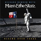 Richard Bowden with Moon & the Starz: Rising Over Texas (CD)