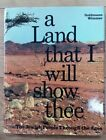 A LAND THAT I WILL SHOW THEE -GOLDMANN WIMMER - TEVEL PUBLISHING- H/B D/W - 1967