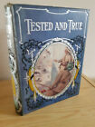 TESTED AND TRUE John F Shaw antique book with colour plates