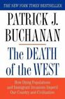 The Death of the West: How Dying Populations and Immigrant Invasions Imperil