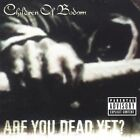 Children of Bodom - Are You Dead Yet? [PA] (CD, Sep-2005, Fontana Distribution)
