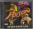 Poison - Seven Days Live [PA]  (CD, Aug-2008, Armoury Records) NEW SEALED