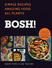 BOSH!: Simple Recipes. Amazing Food. All Plants. The fastest-selling cookery