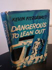 Kevin Fitzgerald DANGEROUS TO LEAN OUT heinemann crime 1960 first 1st edition
