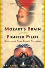 Mozart's Brain and the Fighter Pilot by Richard Restak.
