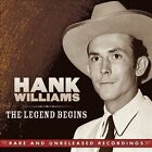 Hank Williams: The Legend Begins: Rare and Unreleased Recordings (3 cd set) New
