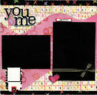 You  Me 12x12 Premade Scrapbook Page