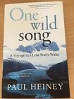 SIGNED One Wild Song A Voyage in a Lost Sons Wake by Paul Heiney Hardback
