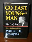 1974 Go East Young Man Autobiography of William O Douglas SIGNED 1st Edition