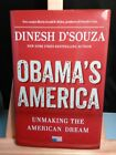 Obamas America  Unmaking the American Dream by Dinesh DSouza SIGNED HC DJ