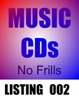 Music CD's - No Frills - List 002 - You choose - Free Shipping