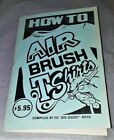 HOW TO AIR BRUSH BY  BIG DADDY ROTH