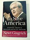 Newt Gingrich Hardcover to Save America Signed 1st Printing 2010 Stopping Obama