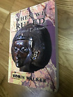 FULL VERSION When We Ruled By Robin Walker 2nd Edition Signed by Author