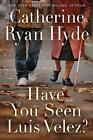 Have You Seen Luis Velez By Catherine Ryan Hyde PDF 2019