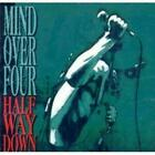 Mind Over Four - Half Way Down CD