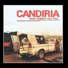 WHAT DOESNT KILL YOU WILL MAKE YOU STRONGER CANDIRIA  CD