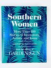 Southern Women More Than 100 Stories of Innovators Artists and Icons