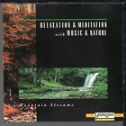 Mountain Streams by Relaxation & Meditation (CD, Feb-1994) **NO CASE**