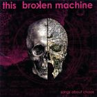 This Broken Machine-Songs About Chaos CD Metal