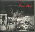 PAUL ALAN - DRIVE IT HOME!!  NEW!!!