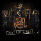 Ron Keel Band FIGHT LIKE A BAND 2019 CD - Brand New In Shrink Wrap