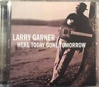 Larry Garner - Here Today, Gone Tomorrow (Like New CD From My Collection Free S