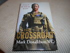 The Crossroad A Story of Life  Death  the SAS by Mark Donaldson VC SIGNED HC
