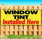 Window Tint Installed Here Advertising Vinyl Banner Flag Sign Many Sizes Service