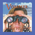 Vollmer  - When Pigs Fly (RE-ISSUE 2016)  IN STOCK