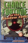 Signed Chance Fortune in the Shadow Zone by Shane Berryhill 2009 softcover