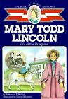 Mary Todd Lincoln Girl of the Bluegrass Childhood of Famous Americans