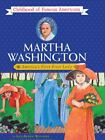 Martha Washington  Americas First First Lady Childhood of Famous Americans