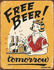Vintage Retro Style Tin Sign Free Beer Tomorrow