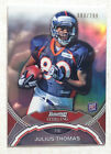 2011 BOWMAN STERLING R C OF JULIUS THOMAS # 80 299 HIS JERSEY# SHOULD GRADE MINT