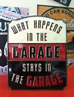 WHAT HAPPENS IN THE GARAGE STAYS IN THE GARAGE METAL SIGN,MAN CAVE GARAGE SHOP!!