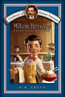 Milton Hershey Young Chocolatier Childhood of Famous Americans