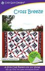 CROSS BREEZE QUILTING PATTERN, A Strip Club Pattern From Cozy Quilt Designs NEW