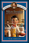 Milton Hershey Young Chocolatier Childhood of Famous Americans by MM Eboch