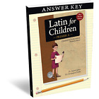 Classical Academic Latin for Children Primer A Ans Key NEW
