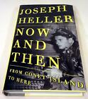 Joseph Heller NOW AND THEN From Coney Island to Here Signed 1st 1st VF VF