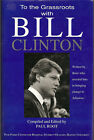 To the Grassroots with Bill Clinton signed by author
